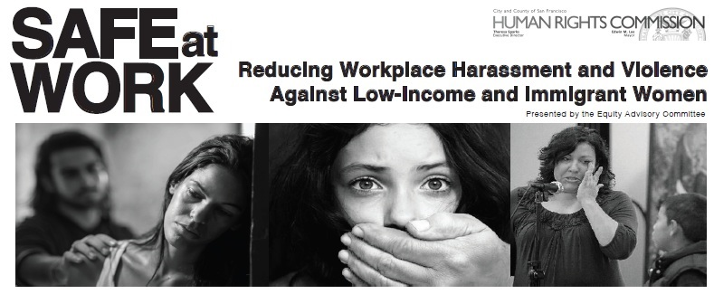 Safe at Work - Reducing Workplace Harassment and Violence against Low-Income and Immigrant Women