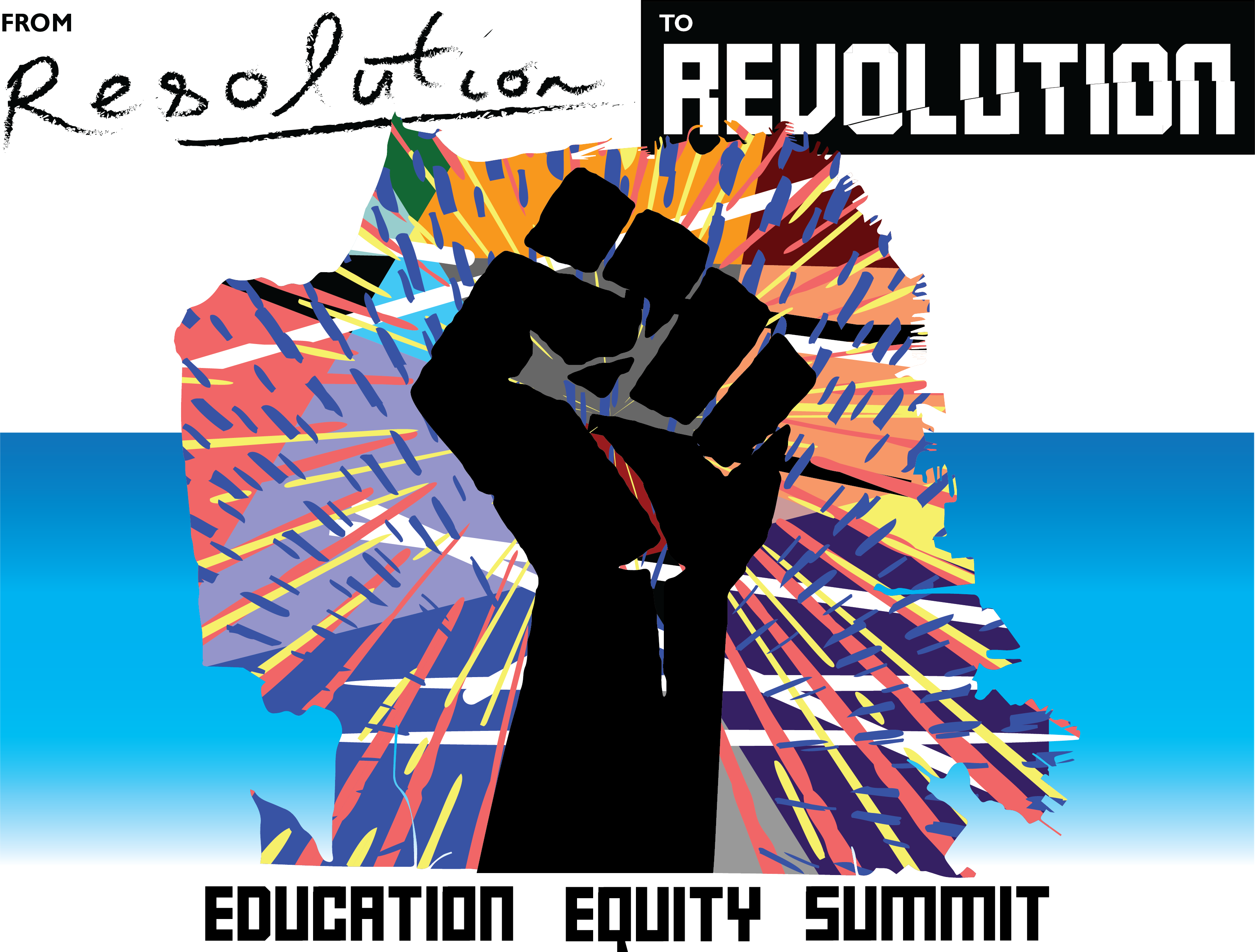 Poster for the Event, From Resolution to Revolution: An Education Equity Summit